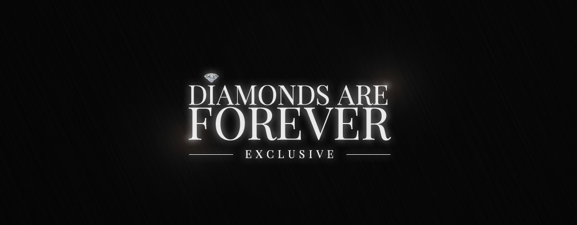 Diamonds Are Forever Exclusive